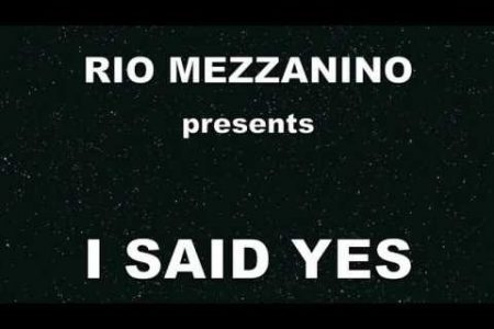 Rio Mezzanino : I said yes