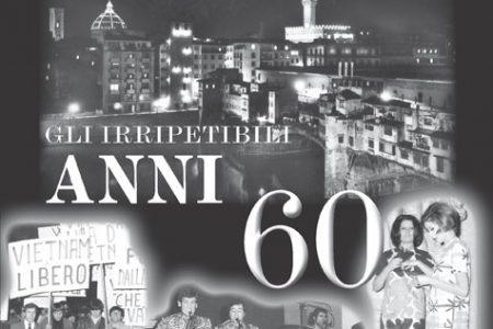 Firenze, gli Irripetibili Anni 60