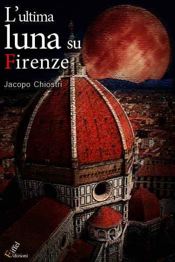 L'ultima luna su Firenze