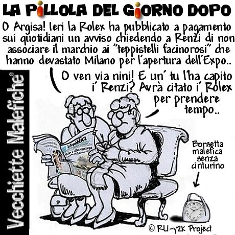 La Pillola del giorno dopo - Vecchiette Malefiche- Renzi no Rolex - Rolex No Renzi - 06-05-2015