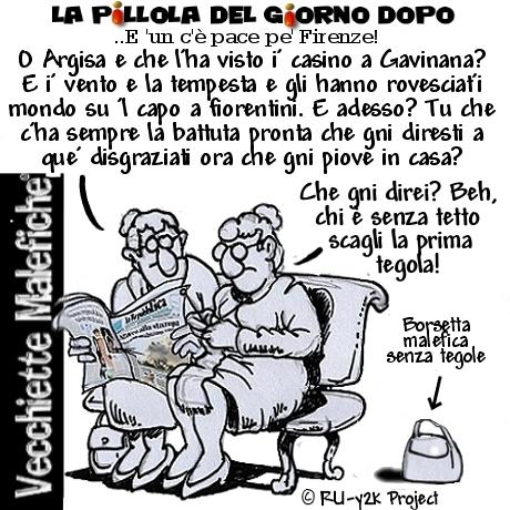La Pillola del giorno dopo - Vecchiette Malefiche- Firenze nubifragio - 02-08-2015