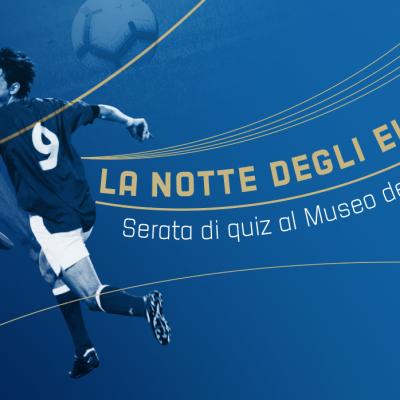 """""""La notte degli Europei"""": giovedì 30 luglio una serata di quiz al Museo del Calcio"""